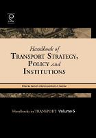 Jacket image for Handbook of Transport Strategy, Policy and Institutions v. 6