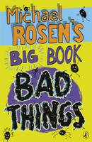 Jacket image for Michael Rosen's Big Book of Bad Things