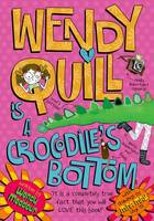 Wendy Quill is a Crocodile&#39;s Bottom by Wendy Meddour and Mina May
