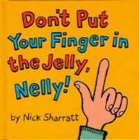 Jacket image for Don't Put Your Finger in the Jelly Nelly