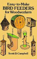 Easy to Make Bird Feeders for Woodworkers cover image