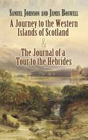 A Journey to the Western Islands of Scotland and The Journal of a Tour to the Hebrides AND The Journal of a Tour to the Hebrides cover image