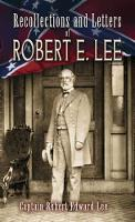 Recollections and Letters of Robert E. Lee cover image