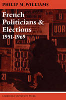 Jacket image for French Politicians and Elections 1951-1969