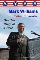 Jacket image for Mark Williams. Taking Back America One Tea Party at a Time