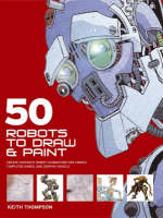 50 Robots to Draw and Paint cover image