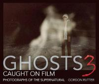 Ghosts Caught on Film: 3 cover image