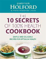 Jacket image for The 10 Secrets of 100% Health Cookbook