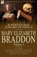 Jacket image for The Collected Supernatural and Weird Fiction of Mary Elizabeth Braddon