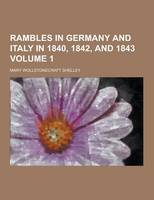 Jacket image for Rambles in Germany and Italy in 1840, 1842, and 1843 Volume 1
