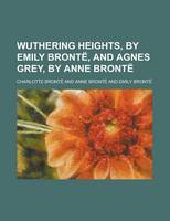 Jacket image for Wuthering Heights, by Emily Bronte, and Agnes Grey, by Anne Bronte