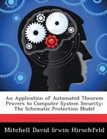 Jacket image for An Application of Automated Theorem Provers to Computer System Security