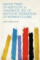 Jacket image for Native Trees of Kentucky; A Handbook, [Ed. of Kentucky Federation of Women's Clubs]