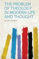 Jacket image for The Problem of Theology in Modern Life and Thought