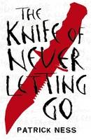 Jacket image for The Knife of Never Letting Go