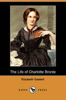 Jacket image for The Life of Charlotte Bronte (Dodo Press)