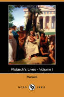 Jacket image for Plutarch's Lives - Volume I (Dodo Press)