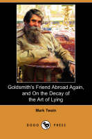Jacket image for Goldsmith's Friend Abroad Again, and on the Decay of the Art of Lying (Dodo Press)