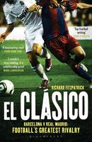 Jacket image for El Clasico: Barcelona V Real Madrid