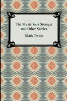 Jacket image for The Mysterious Stranger and Other Stories