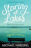 Jacket image for Staring at Lakes: A Memoir of Love, Melancholy and Magical Thinking