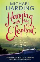Jacket image for Hanging with the Elephant