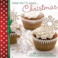 Bake Me I'm Yours... Christmas cover image