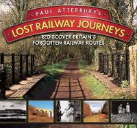 Paul Atterbury's Lost Railway Journeys cover image
