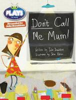 Jacket image for Julia Donaldson Plays Don't Call Me Mum! Green/1b