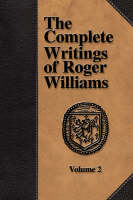 Jacket image for The Complete Writings of Roger Williams - Volume 2