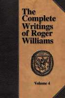 Jacket image for The Complete Writings of Roger Williams - Volume 4