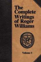 Jacket image for The Complete Writings of Roger Williams - Volume 5