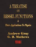 Jacket image for A Treatise on Bessel Functions and Their Applications to Physics