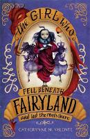 The Girl Who Fell Beneath Fairyland and Led the Revels There jacket image