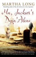 Jacket image for Ma, Jackser's Dyin Alone