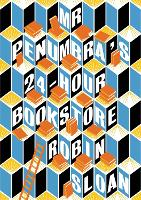 Jacket image for Mr Penumbra's 24-hour Bookstore
