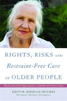 Jacket image for Rights, Risk and Restraint-free Care of Older People