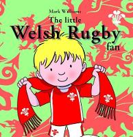 Jacket image for The Little Welsh Rugby Fan