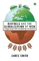 Jacket image for Biofuels and the Globalisation of Risk