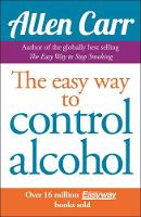 Jacket image for Allen Carr's Easyway to Control Alcohol
