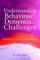 Jacket image for Understanding Behaviour in Dementia That Challenges
