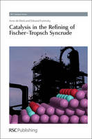 Jacket image for Catalysis in the Refining of Fischer-Tropsch Syncrude