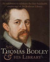 Sir Thomas Bodley and His Library