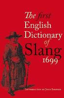 The First English Dictionary of Slang 1699