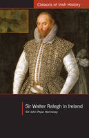 Sir Walter Ralegh in Ireland