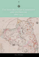 The Irish Boundary Commission and Its Origins 1886-1925 Jacket Image