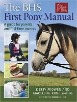 Jacket image for The BHS First Pony Manual