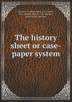 Jacket image for The History Sheet or Case-Paper System