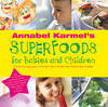 Annabel Karmel's Superfoods for Babies and Children Jacket Image
