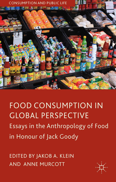 Food Consumption in Global Perspective: Essays in the Anthropology of Food in Honour of Jack Goody cover image
